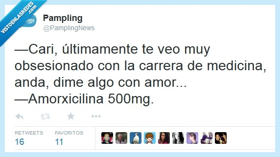amor,amorxicilina,amoxicilina,antibiotico,carrera,medicina,obsesionado,pastilla