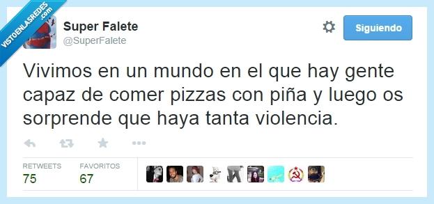explicar,gente sin gusto,mierda,Piña,Pizzas,Superfalete,violencia