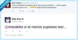 Enlace a A lo mejor por eso @riverakiko no los lee, ¿no, @kike_kon_k