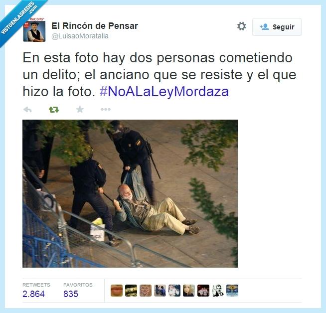 anciano,foto,La Ley Mordaza,resistir,todos somos delincuentes menos el Gobierno