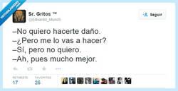 Enlace a No quiero hacerte daño... por @Edvardo_Munch