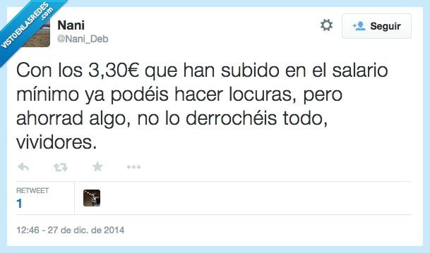 3 euros,a desfasar,miseria,pobres,ricos,salario minimo,subida,sueldo