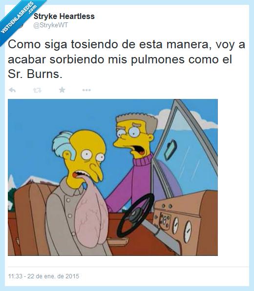 Los Simpson,pulmones fuera,resfriado,Sr Burns,tos,toser con fuerza