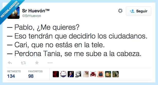 amor,ciudadanos,decidir,novia,pablo,Pablo Iglesias,Podemos,querer,quieres,Tania,votar