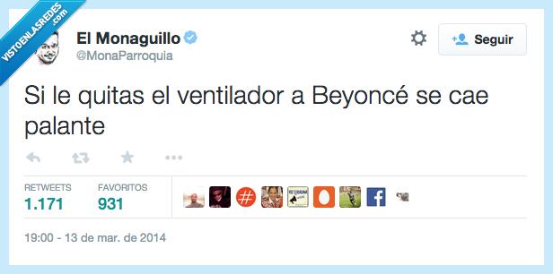 alante,Beyonce,cae,caer,quitar,siempre,ventilador