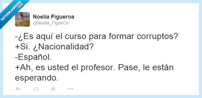 Corruptos,curso,Desgracia,Españoles,esperando,pase,Políticos,profesor