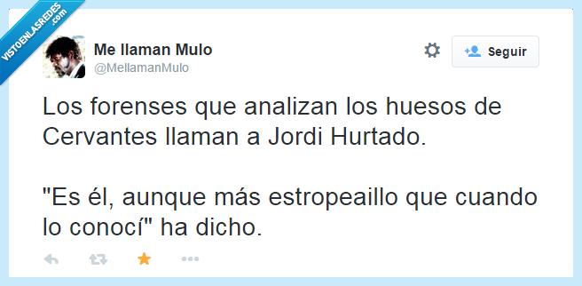 Cervantes,estropeadillo,forenses,huesos,identificar,inmortal,Jordi Hurtado
