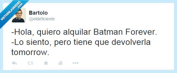 batman,forever,hola,mañana,pelicula,siento,tiene,tomorrow