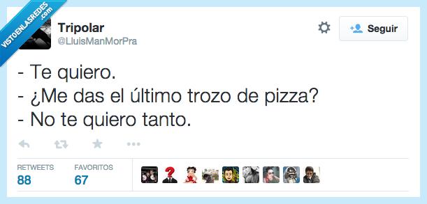amar,amor,pizza,querer,tanto,te quiero,trozo,ultimo