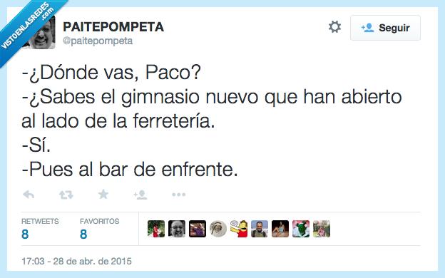 abierto,bar,dónde,enfrente,ferretería,gimnasio,lado,nuevo,Paco,pues,saber,sabes,si,vas