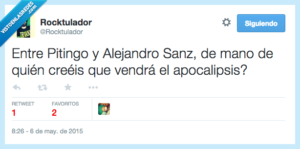 Alejandro Sanz,apocalipsis,entre,fin,mano,mundo,Pitingo,quien