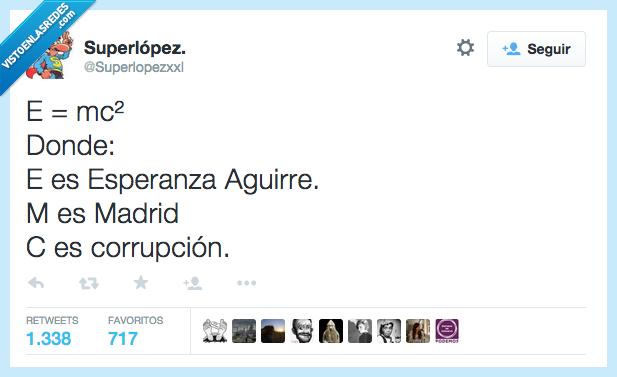 Corrupción,Einstein,energia,Esperanza Aguirre,formula,Madrid,siglas