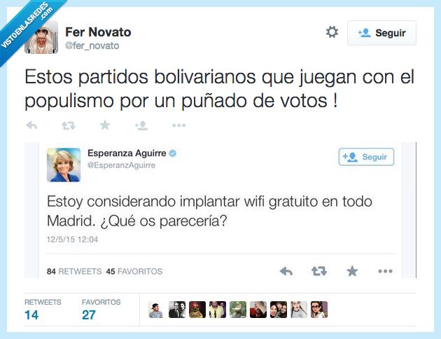 bolivarianos,Esperanza Aguirre,juegan,jugar,Madrid,partidos,populismo,populista,puñado,votos,Wifi gratis