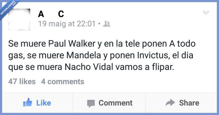 Invictus,Mandela,morir,muerte,Nacho,Paul Walker,película,Vidal