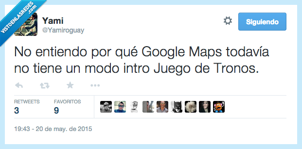 entender,entiendo,Game of thrones,Google Maps,got,intro,jdt,Juego de tronos,modo