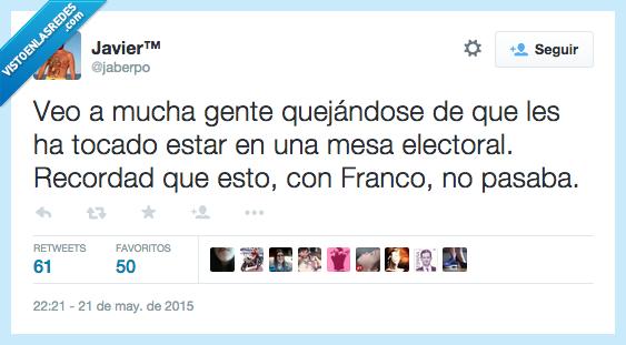 estar,esto,Franco,mesa electoral,mucha gente,no pasaba,quejándose,quejar,recordad,recordar,tocado,veo,ver
