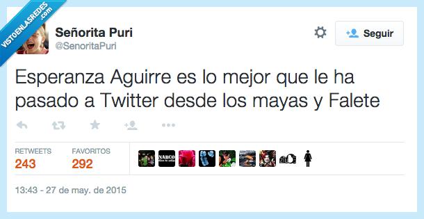 desde,España,Esperanza Aguirre,falete,mayas,mejor,pasado,politica,twitter
