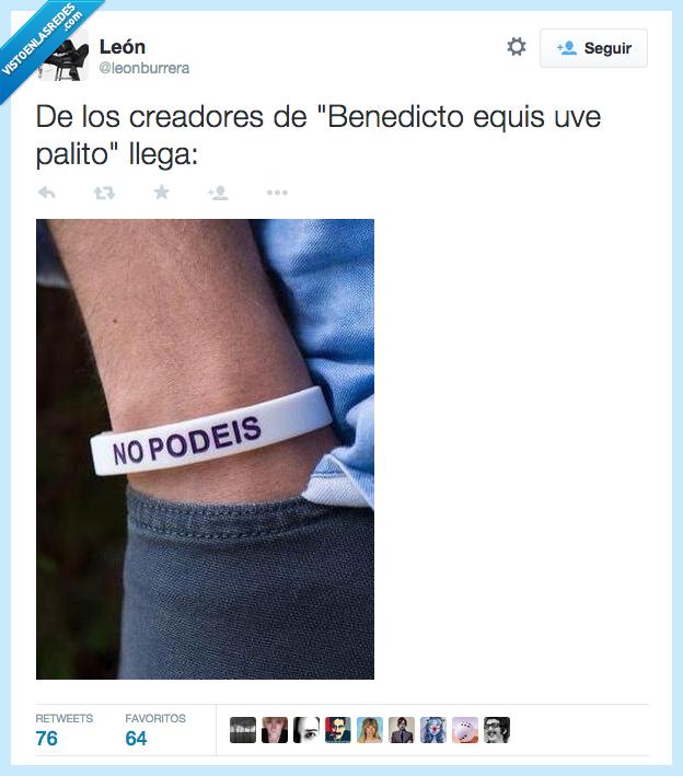 Benedicto,Benedicto XVI,equis,no podéis,nopodeis,palito,podemos,pulsera,uve