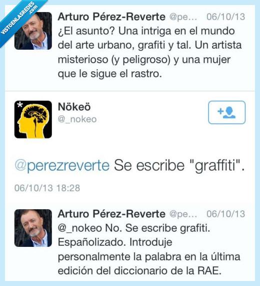 aceptado,aceptar,Arturo Perez Reverte,diccionario,españolizado,graffiti,grafiti,rae