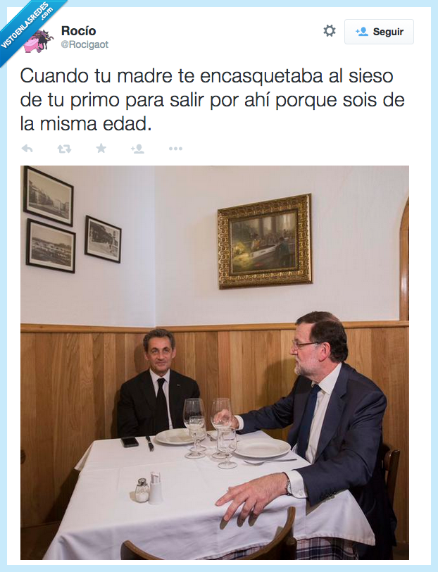 edad,encasqueta,fiesta,madre,mesa,misma,primo,Rajoy,salir,Sarkozy,sieso