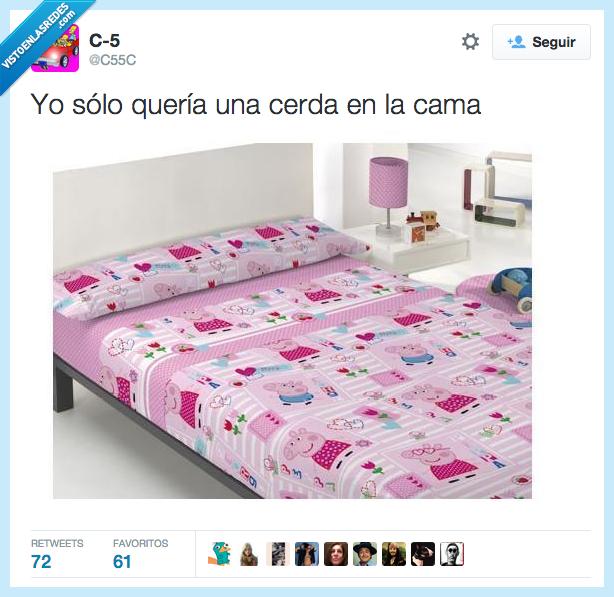 cama,cerda,Peppa Pig,querer,quería,sólo,yo