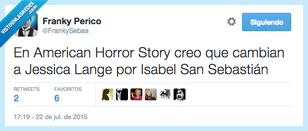 AHS,American Horror Story,cambian,cambiar,Isabel San Sebastián,Jessica Lange