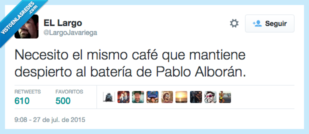 batería,café,despierto,mantener,necesitar,Pablo Alborán