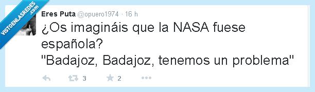 Badajoz,Houston,NASA,problema,suena raro