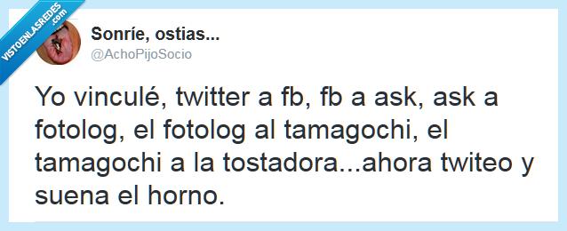 ask,facebook,horno,redes sociales,tamagochi,tostadora,twitter,vincular,vinculé