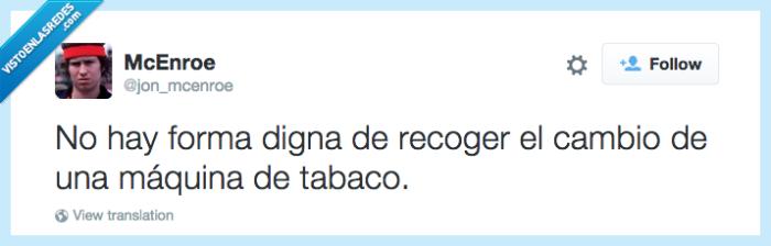 cambio,dinero,forma digna,máquina de tabaco