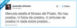 Enlace a El Museo del Prado y su publicidad engañosa, por @eltrampero
