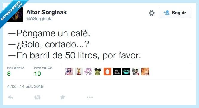 50,barril,cafe,cortado,litros,por favor,solo