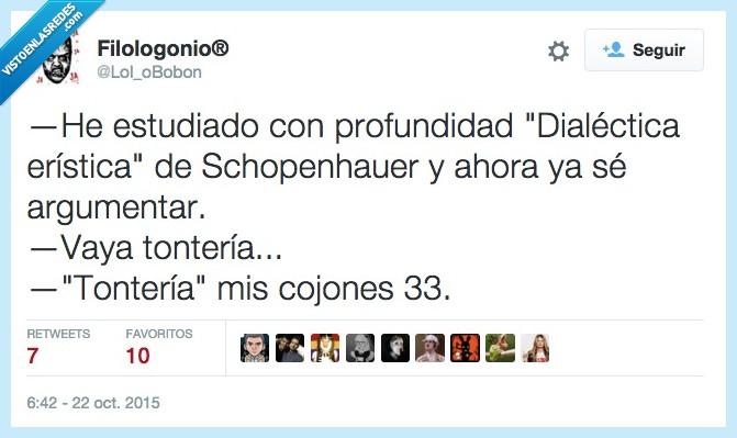33,argumentar,Dialectica eristica,estudiado,estudiar,leer,profundidad,Schopenhauer,tontería