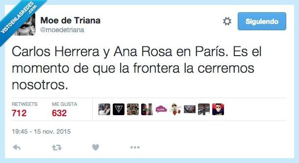 Ana Rosa Quintana,Carlos Herrera,cerrar,fronteras,nosotros,París