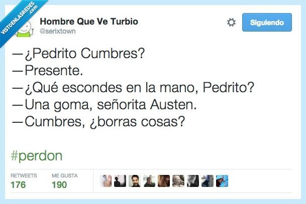 Austen,borrar,Cumbres borrascosas,goma,Pedrito,Pedro,señorita
