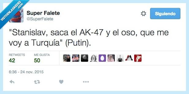 ak-47,ak47,avion,oso,Putin,sacar,Stanislav,Turquía