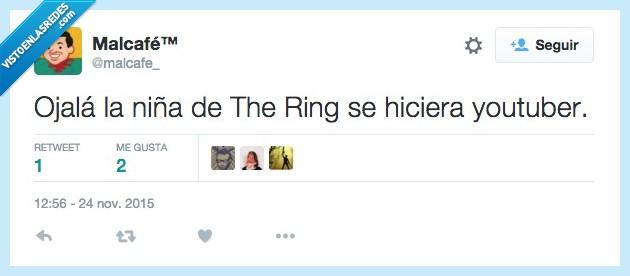 niña,ojalá,Sadako,Samara,the ring,youtuber