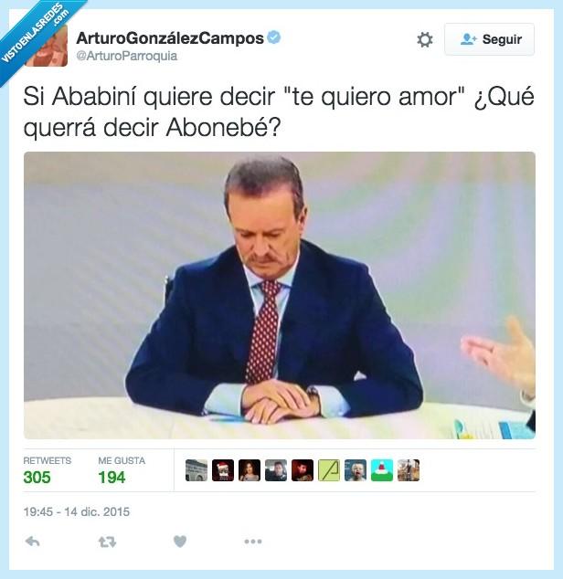 abanibi,abonebé,caracara,debate,Manuel Campo Vidal,te quiero amor
