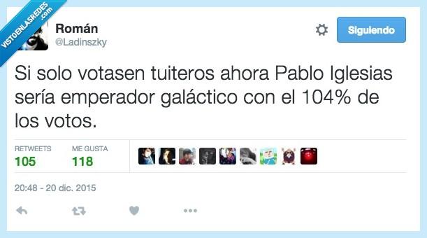 emperador galáctico,Pablo Iglesias,tuiteros,votar,votos