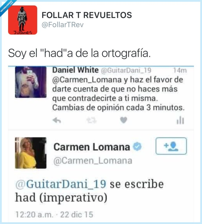 Carmen Lomana,contradecir,corregir,favor,gramática,had,haz,imperativo,ortografía