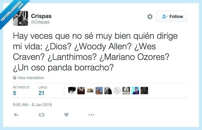 borracho,Dios,dirigir,Ozores,panda,vida,Wes Craven,Woody Allen