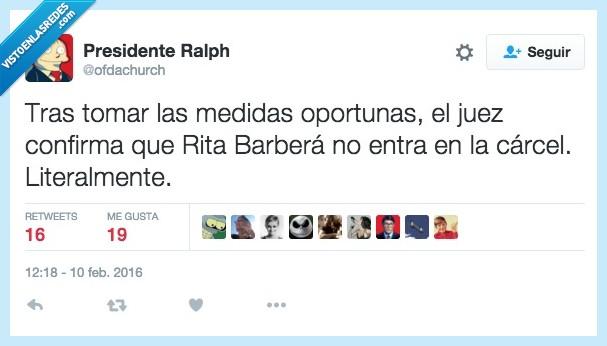 caber,carcel,entrar,literalmente,medida,Rita Barbera