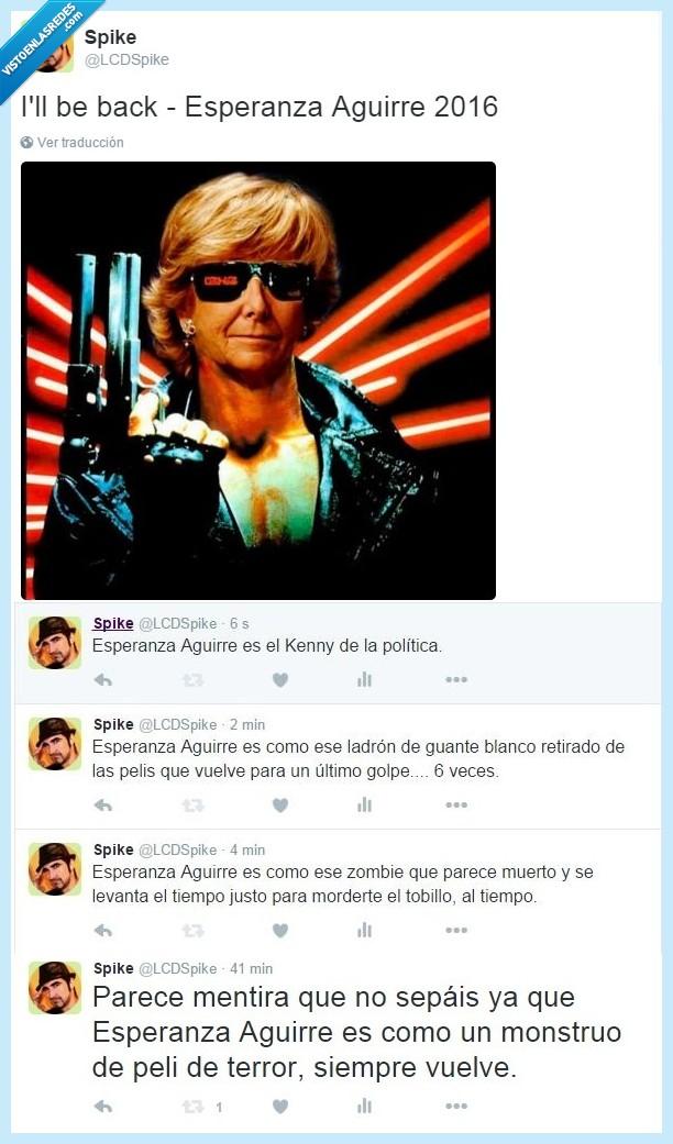 corrupción,Dimisión,Dimite,Esperanza Aguirre,Ladrones,monstruo,PP,siempre vuelve,Terminator,Twitter,vuelve,zombie