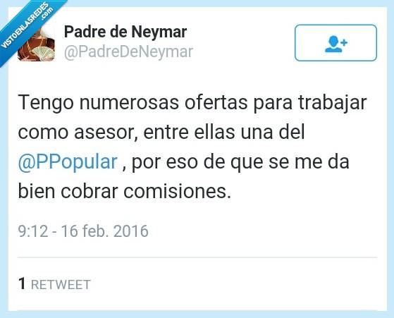 aprovechado,cobrar,comisiones,futbol,jugador,Neymar,oferta,Padre,partido popular,pp,timador,trabajar