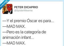 Enlace a Mad Max se lleva todos los premios por @SpiderMeeme