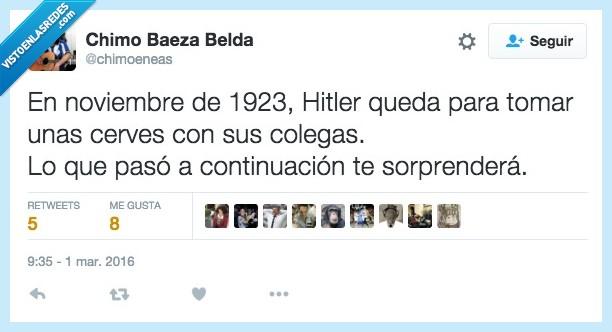 1923,cerves,cerveza,colegas,continuación,disctuadura,Hitler,holocausto,nazi,nazismo,queda,quedar