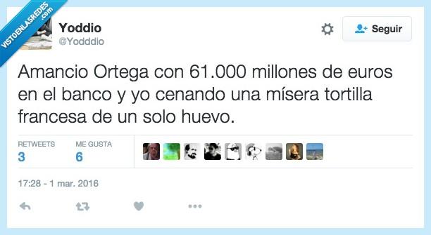 Amancio Ortega,banco,cenando,cenar,huevo,millones,tortilla,yo
