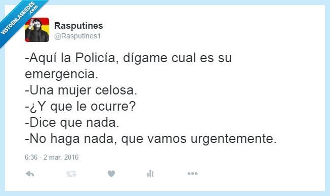 celos,celosa,emergencia,mujer,nada,pasa,policía,urgentemente,vamos!