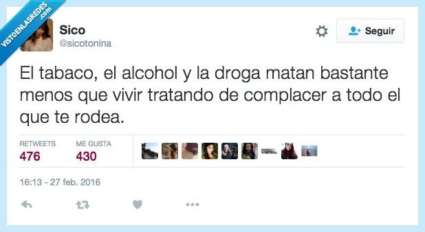 alcohol,complacer,droga,matar,menos,rodea,rodear,tabaco,todo,tratando,tratar,vivir