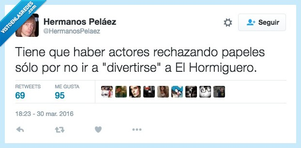 actor,divertir,Hormiguero,papel,rechazar